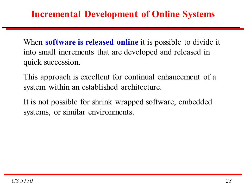 Incremental Development of Online Systems