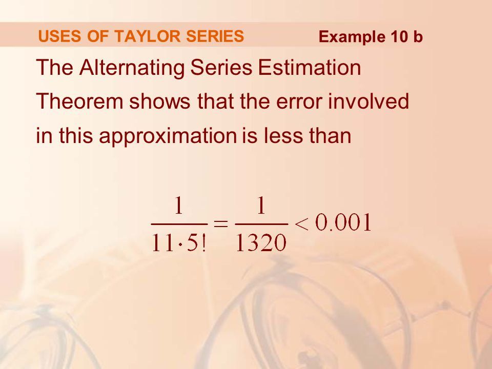 USES OF TAYLOR SERIES Example 10 b.