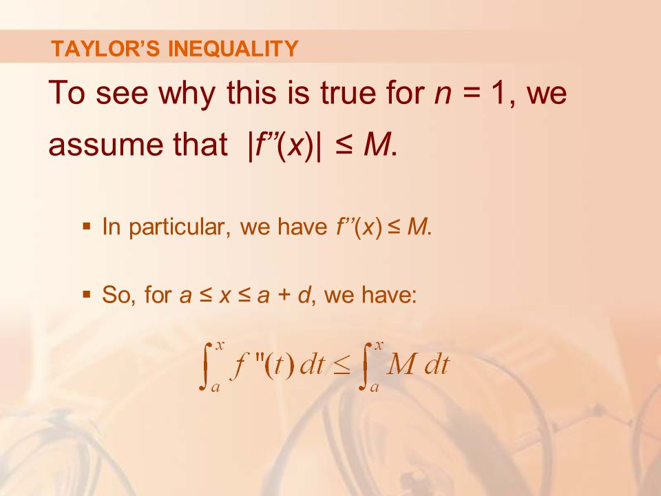To see why this is true for n = 1, we assume that |f''(x)| ≤ M.