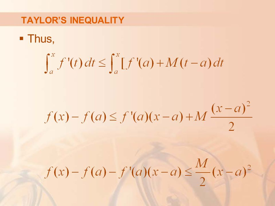 TAYLOR'S INEQUALITY Thus,