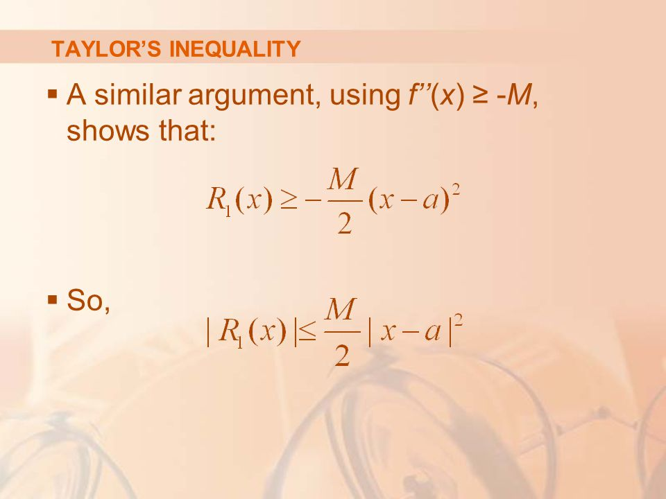 A similar argument, using f''(x) ≥ -M, shows that: