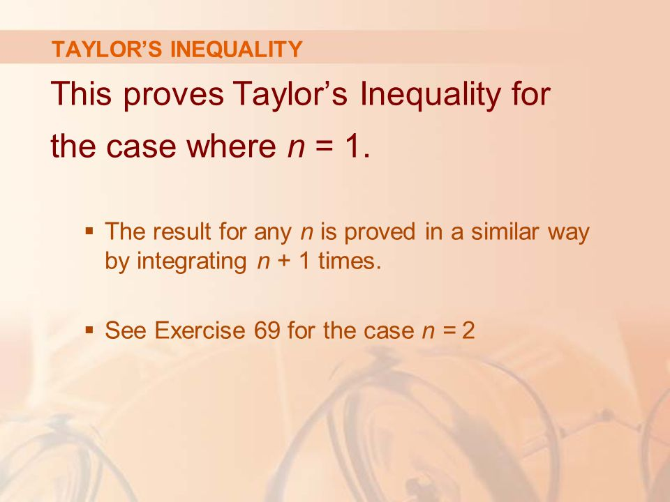 This proves Taylor's Inequality for the case where n = 1.