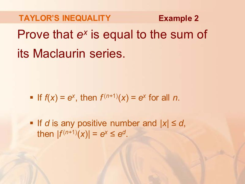Prove that ex is equal to the sum of its Maclaurin series.