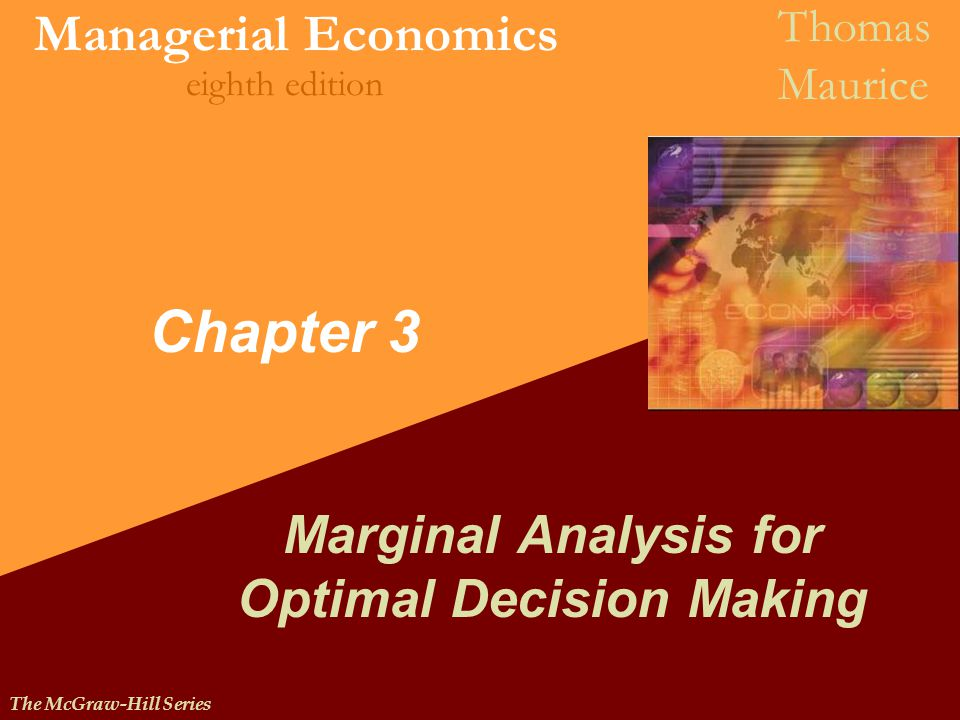 an analysis of marginal cost in decision making process of managers We will continue the discussion on cost concepts and analysis meaningful in the decision making process marginal cost of making one additional car.