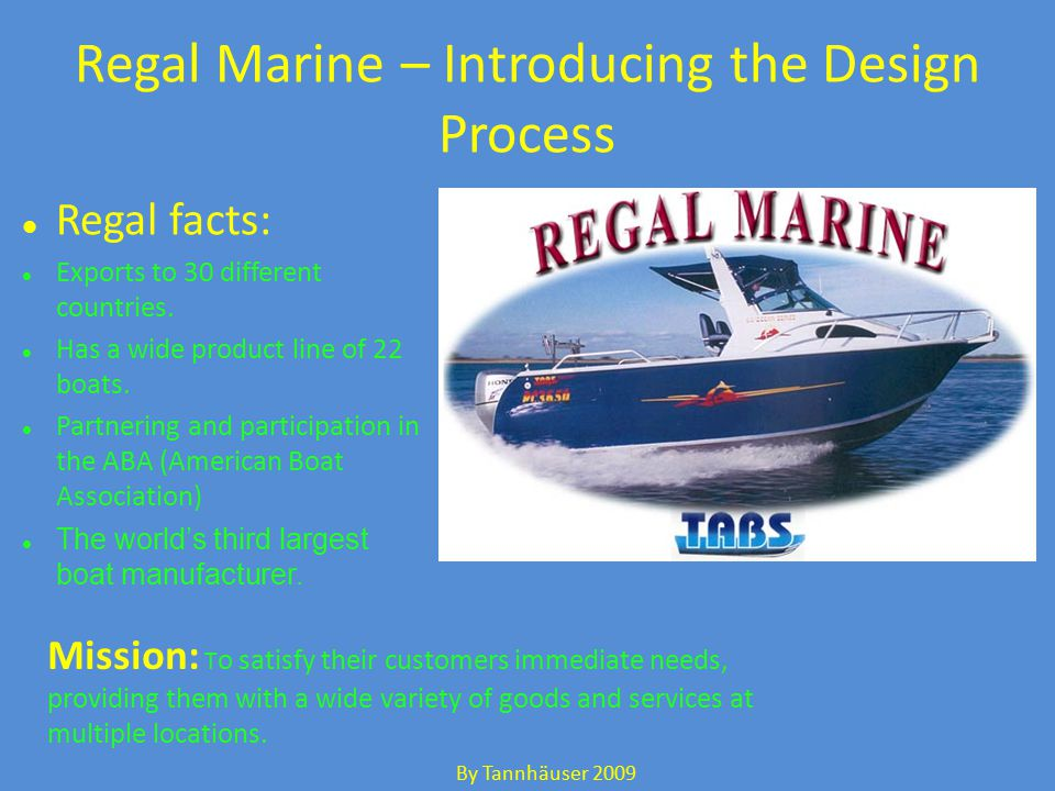 product design at regal marine Paul and carol kuck founded regal marine industries in 1969  a family company  standard-setting fastrac hull design 1996.