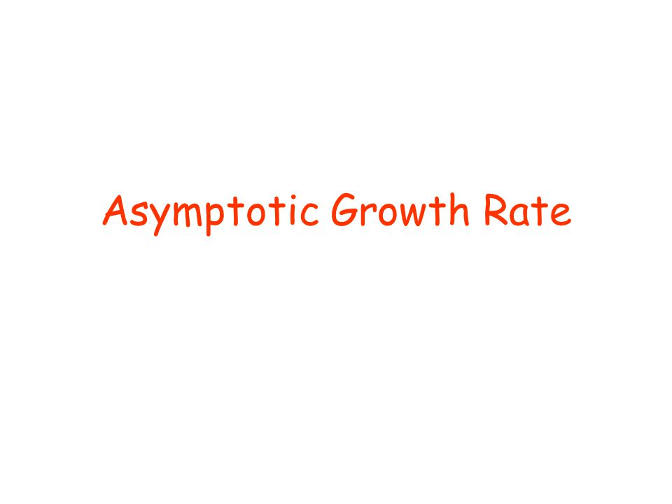 Asymptotic Growth Rate