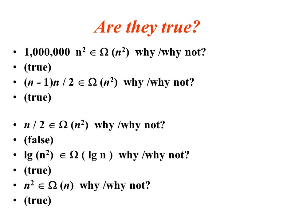 Are they true 1,000,000 n2  W (n2) why /why not (true)