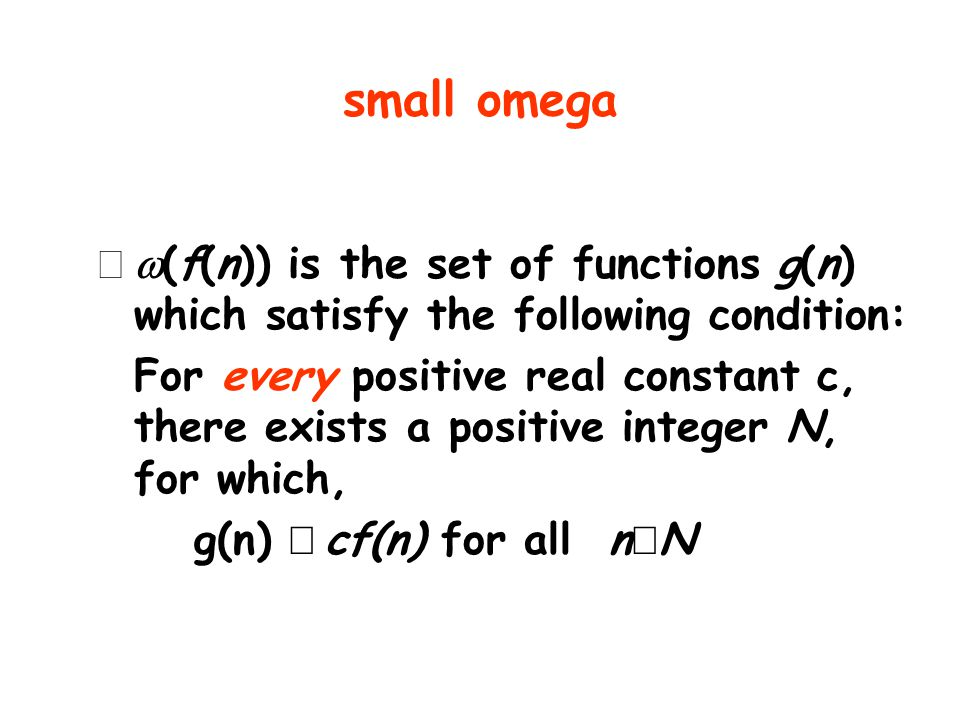 small omega (f(n)) is the set of functions g(n) which satisfy the following condition:
