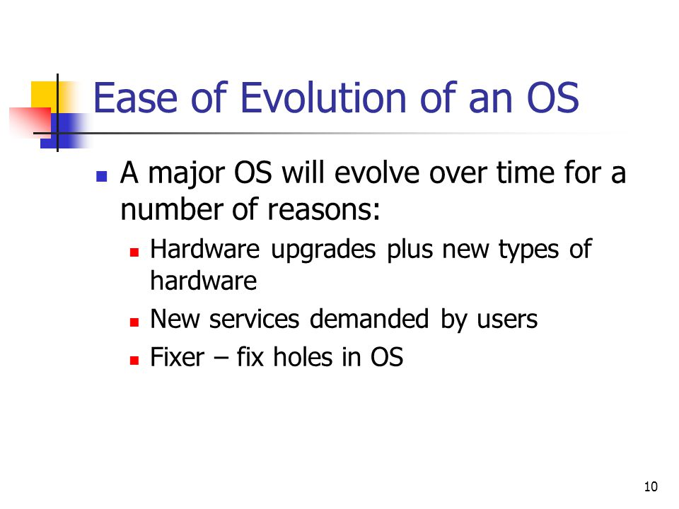 Ease of Evolution of an OS