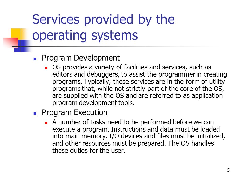 Services provided by the operating systems