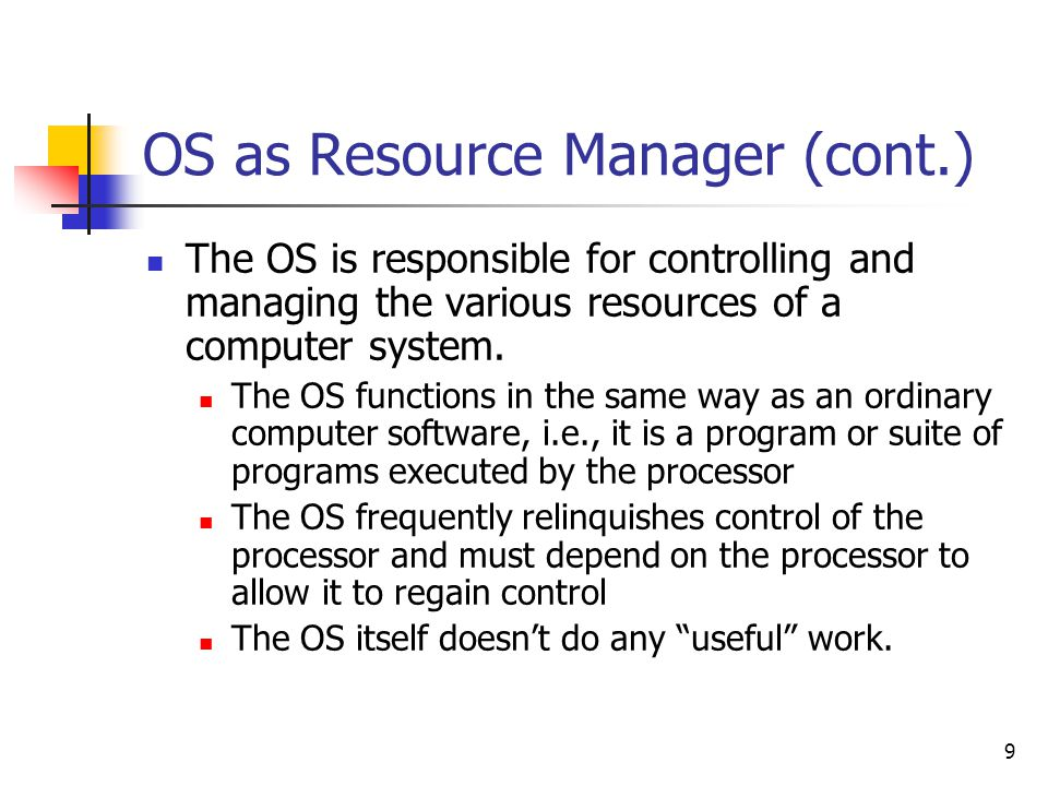 OS as Resource Manager (cont.)