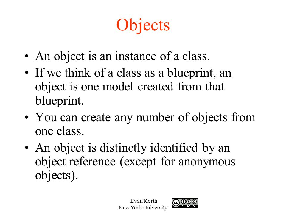 Objects An object is an instance of a class.