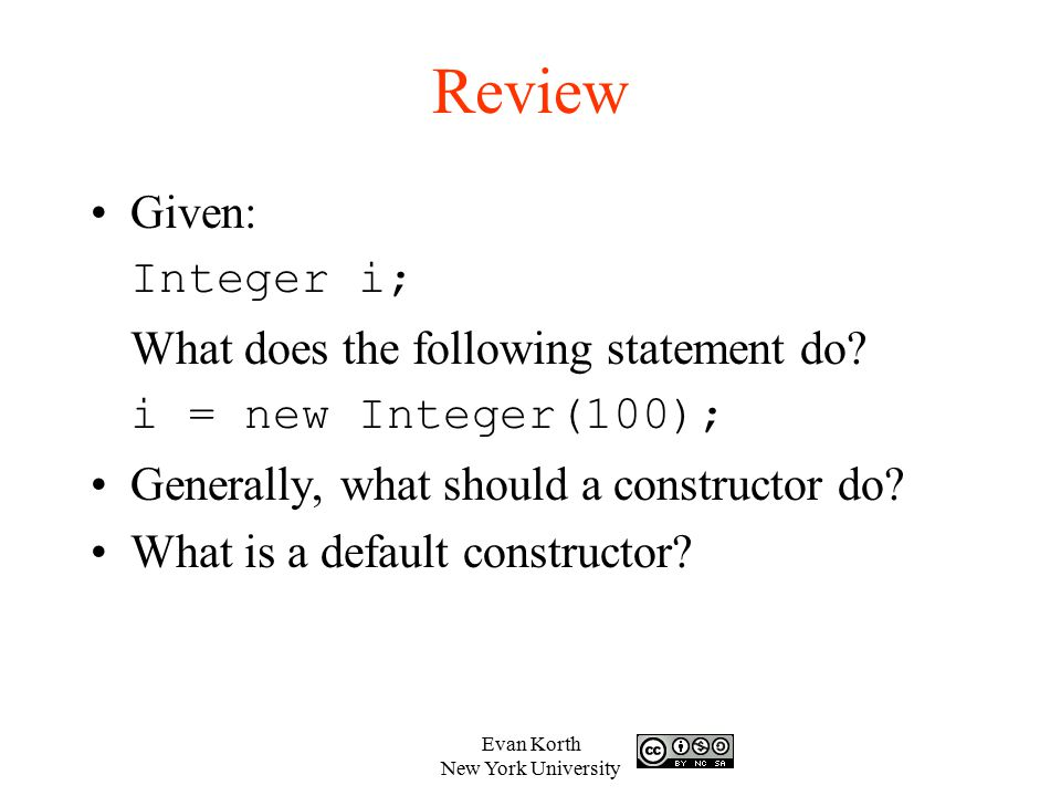 Review Given: Integer i; What does the following statement do