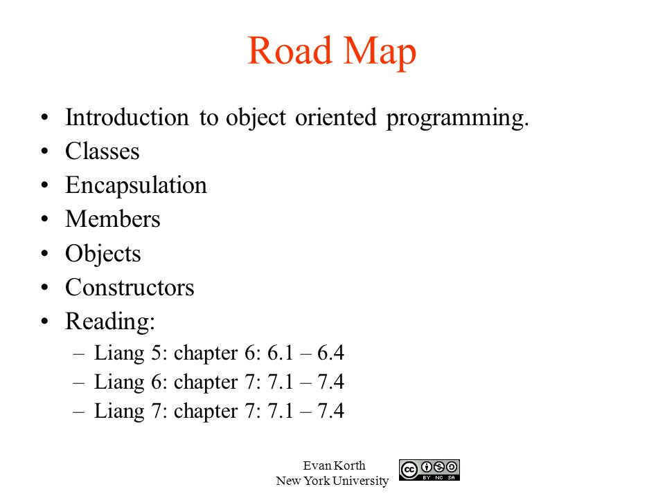 Road Map Introduction to object oriented programming. Classes