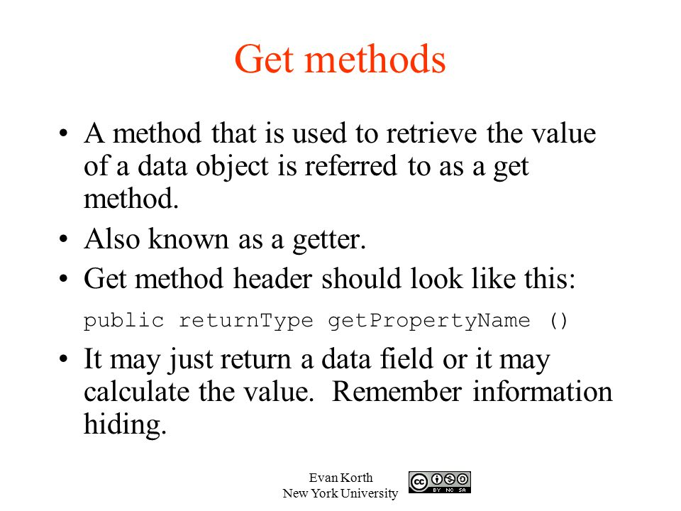 Get methods A method that is used to retrieve the value of a data object is referred to as a get method.