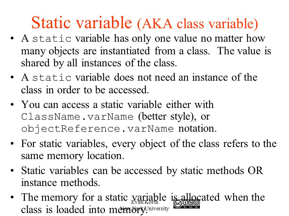 Static variable (AKA class variable)