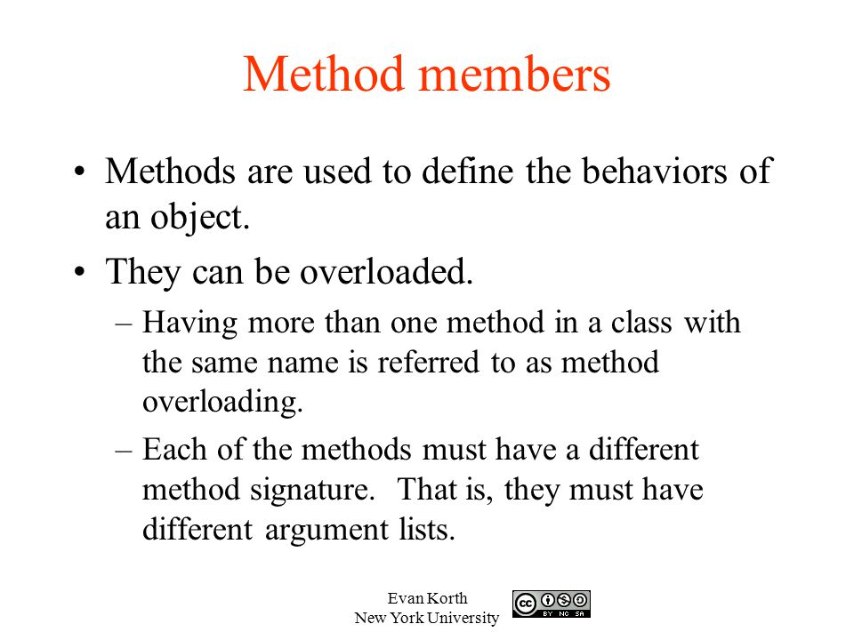 Method members Methods are used to define the behaviors of an object.