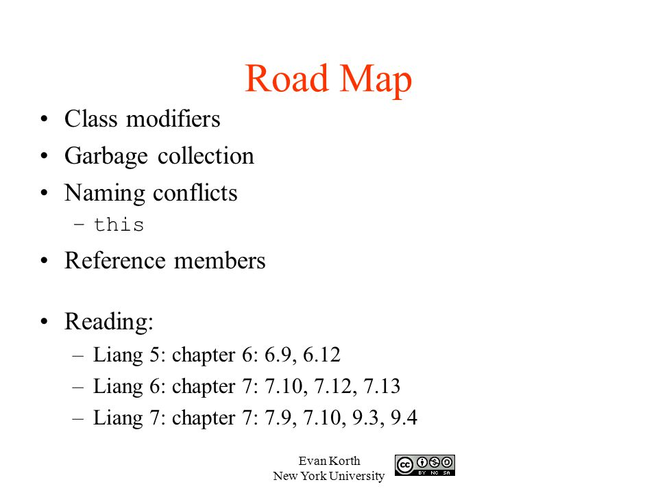 Road Map Class modifiers Garbage collection Naming conflicts