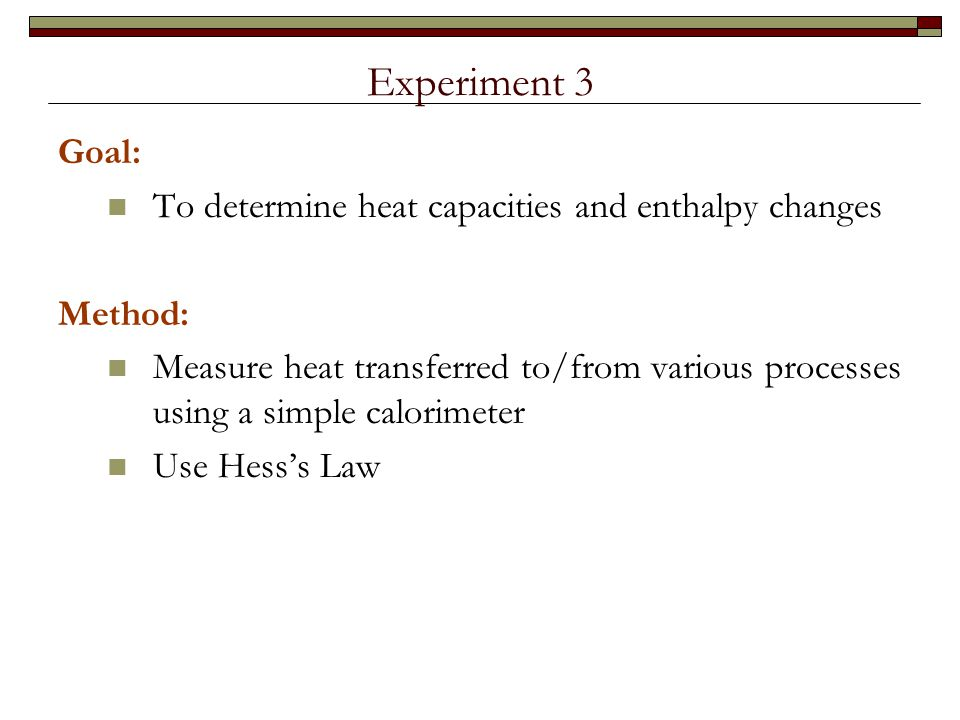 calorimetry and hess s law (make sure you have completed the calorimetry worksheet for homework before doing this pre-lab) in your lab notebook: fill in the blank in the introduction list materials needed thermochemistry and hess's law.