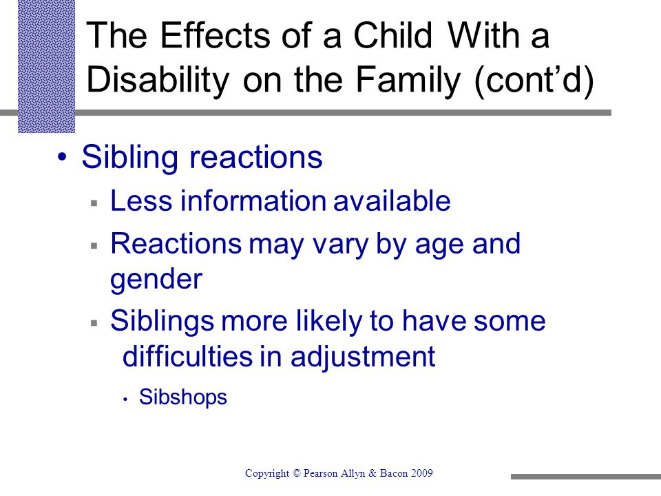 The Effects of a Child With a Disability on the Family (cont'd)
