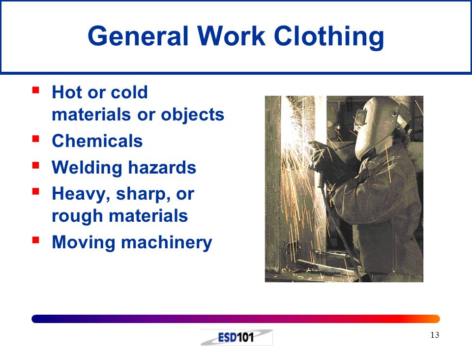 General Work Clothing Hot or cold materials or objects Chemicals