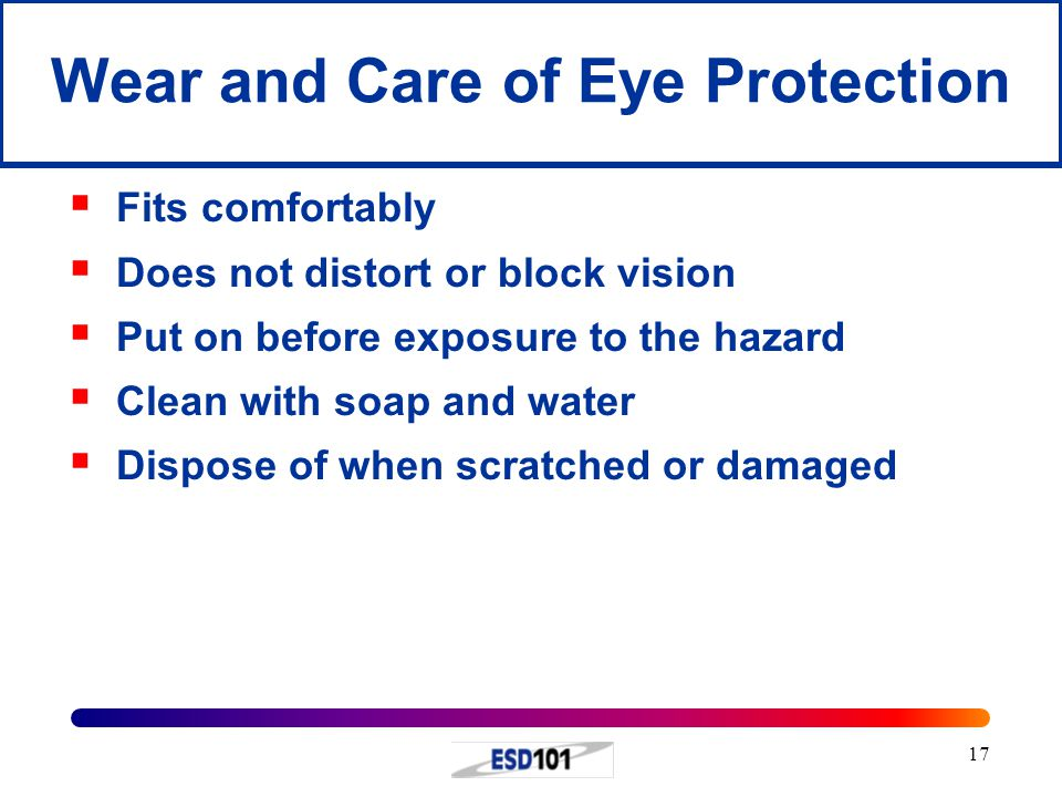 Wear and Care of Eye Protection