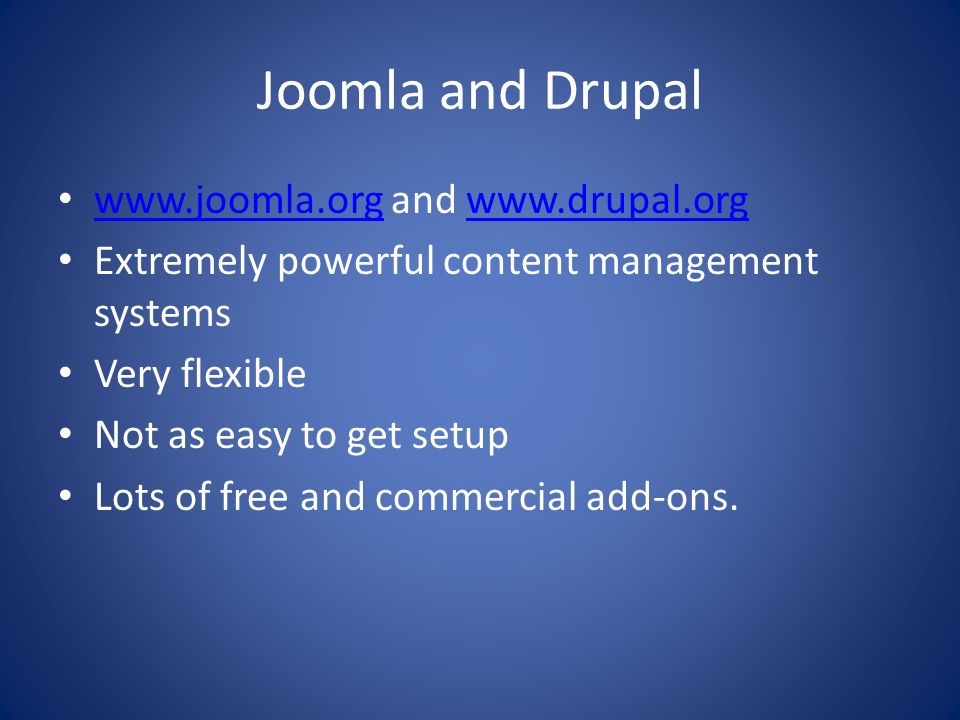 Joomla and Drupal www.joomla.org and www.drupal.org