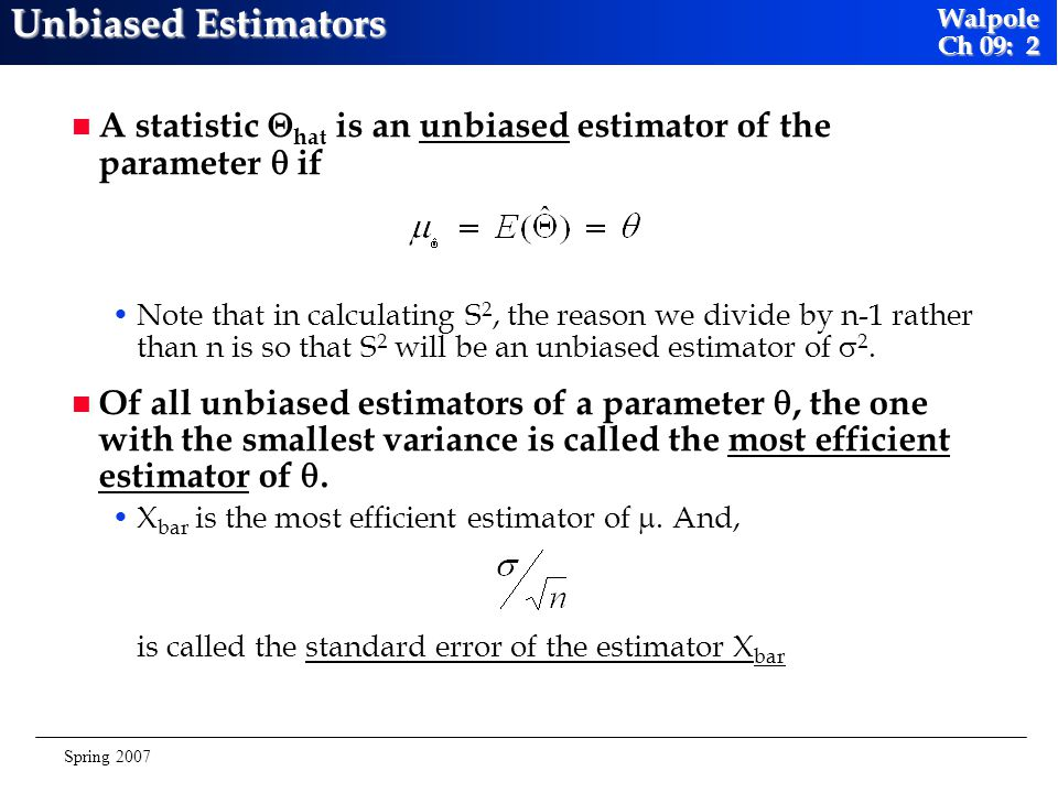 Unbiased Estimators A statistic hat is an unbiased estimator of the parameter  if.