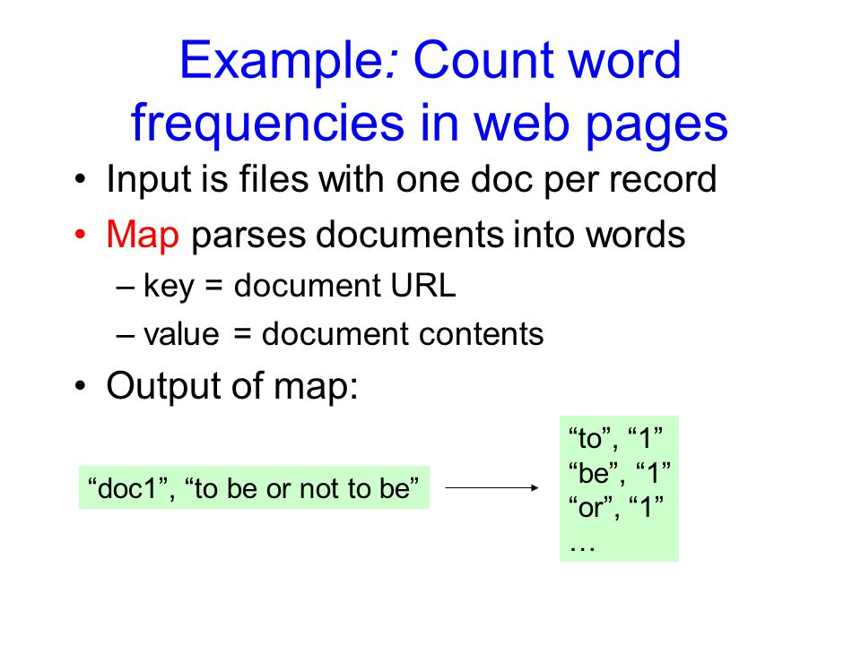 Example: Count word frequencies in web pages