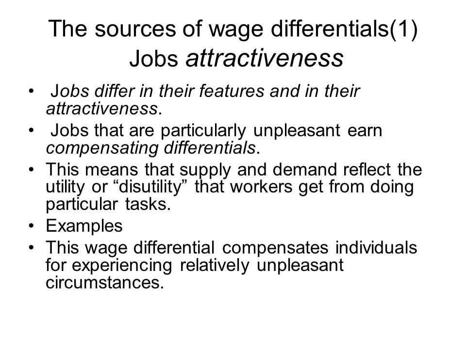 The sources of wage differentials(1) Jobs attractiveness