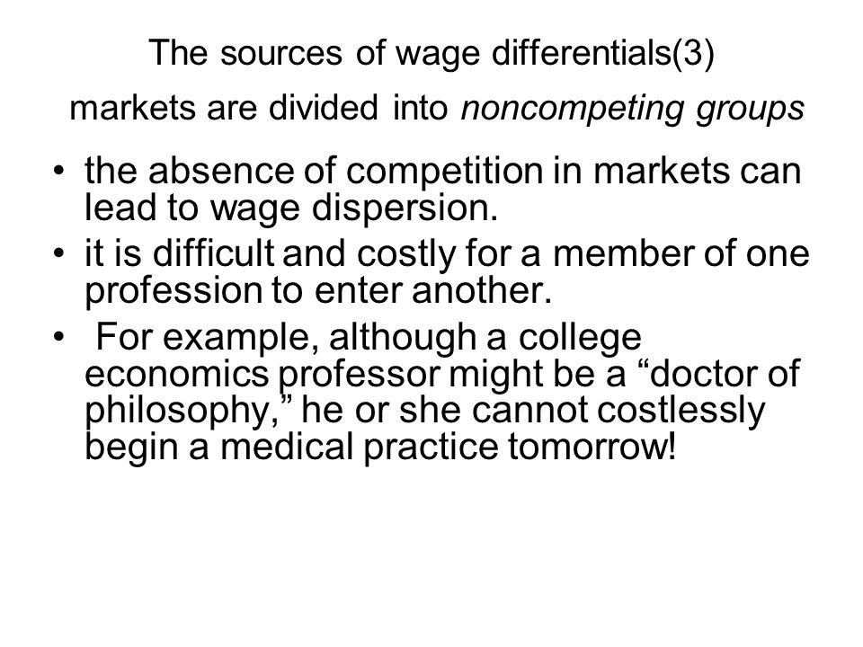 the absence of competition in markets can lead to wage dispersion.