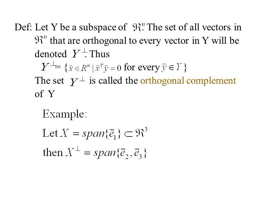 Def: Let Y be a subspace of . The set of all vectors in