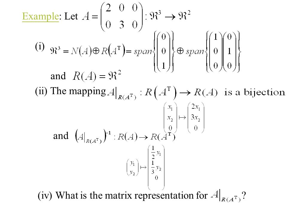 Example: Let (i) and (ii) The mapping (iv) What is the matrix representation for