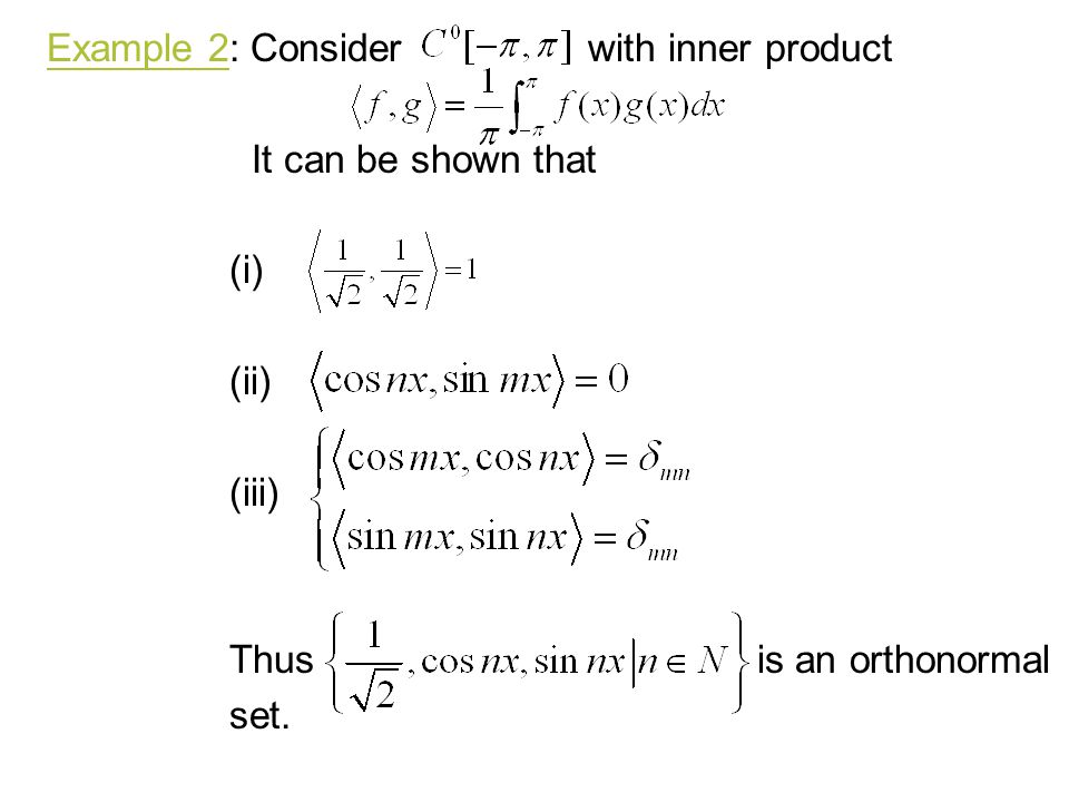 Example 2: Consider with inner product
