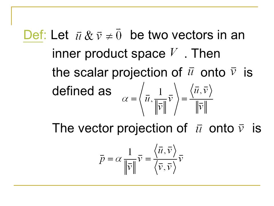 Def: Let be two vectors in an