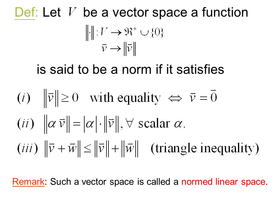 Def: Let be a vector space a function
