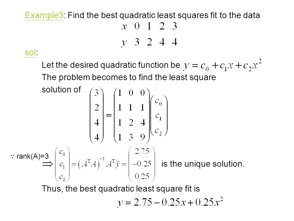 Example3: Find the best quadratic least squares fit to the data