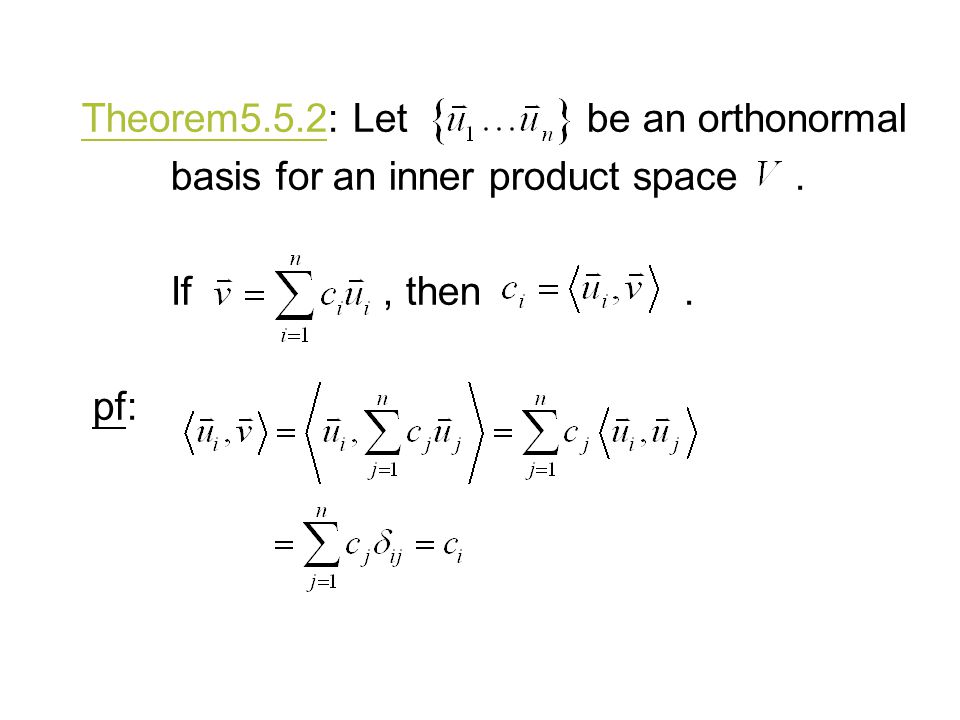 Theorem5.5.2: Let be an orthonormal