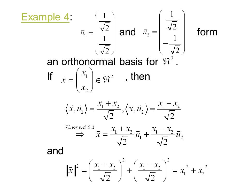 Example 4: and form. an orthonormal basis for . If , then.
