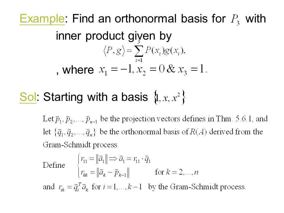 Example: Find an orthonormal basis for with