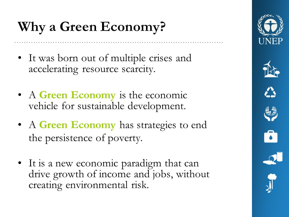 Why a Green Economy It was born out of multiple crises and accelerating resource scarcity.