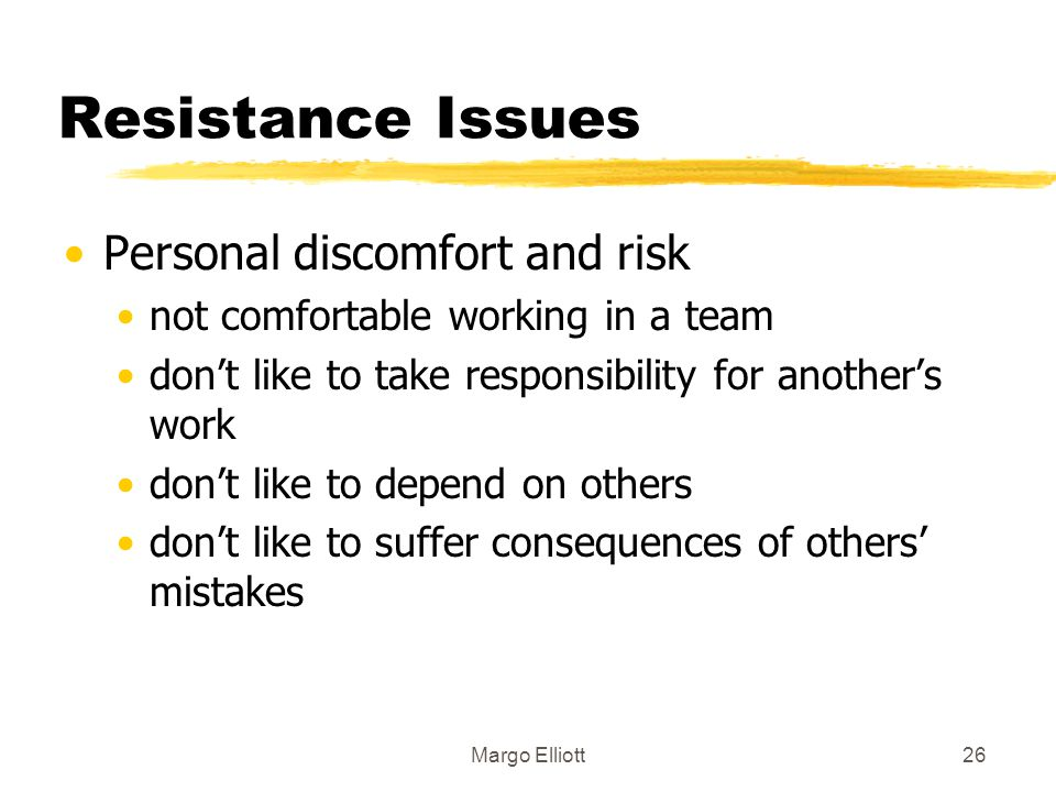 Resistance Issues Personal discomfort and risk