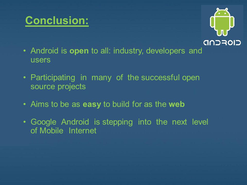 Conclusion: Android is open to all: industry, developers and users