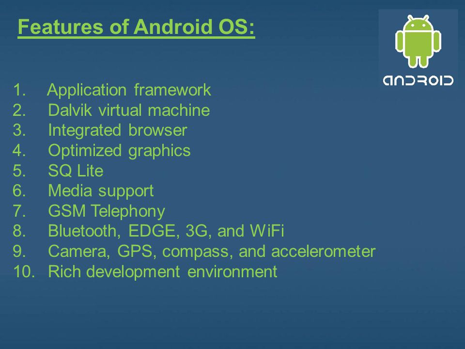 Features of Android OS: