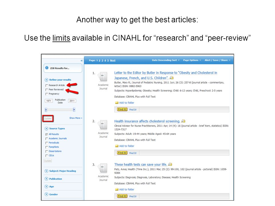 Another way to get the best articles: Use the limits available in CINAHL for research and peer-review