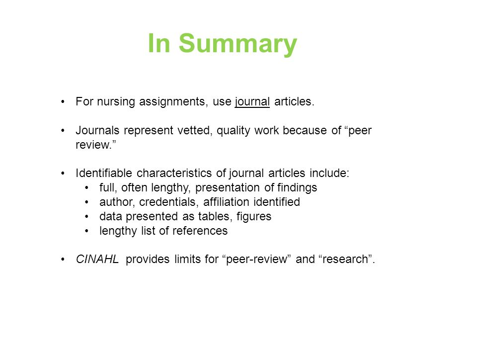 In Summary For nursing assignments, use journal articles.