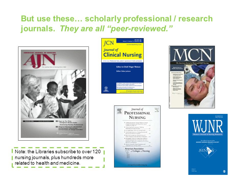 But use these… scholarly professional / research journals