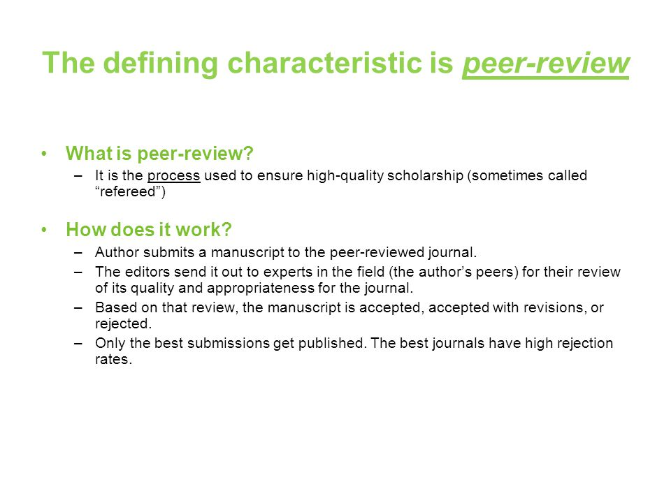 The defining characteristic is peer-review