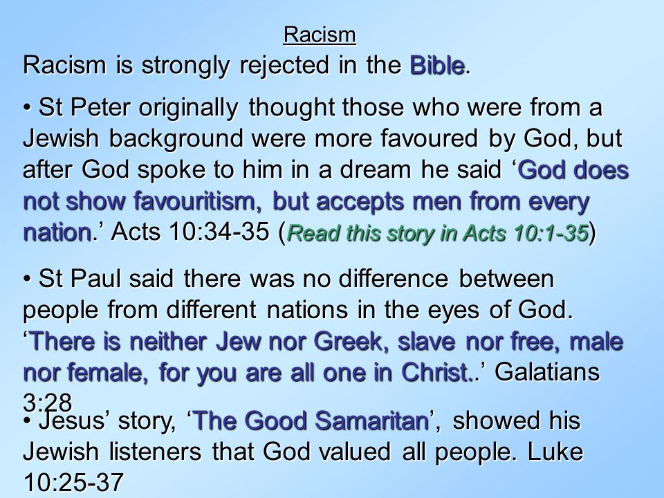 Racism is strongly rejected in the Bible.