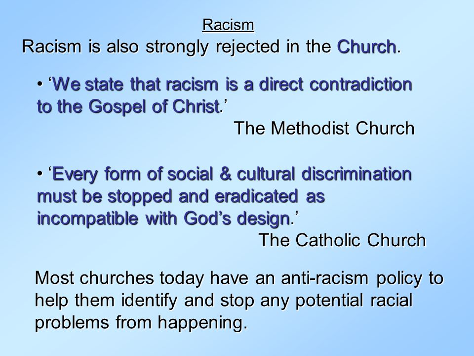 Racism is also strongly rejected in the Church.